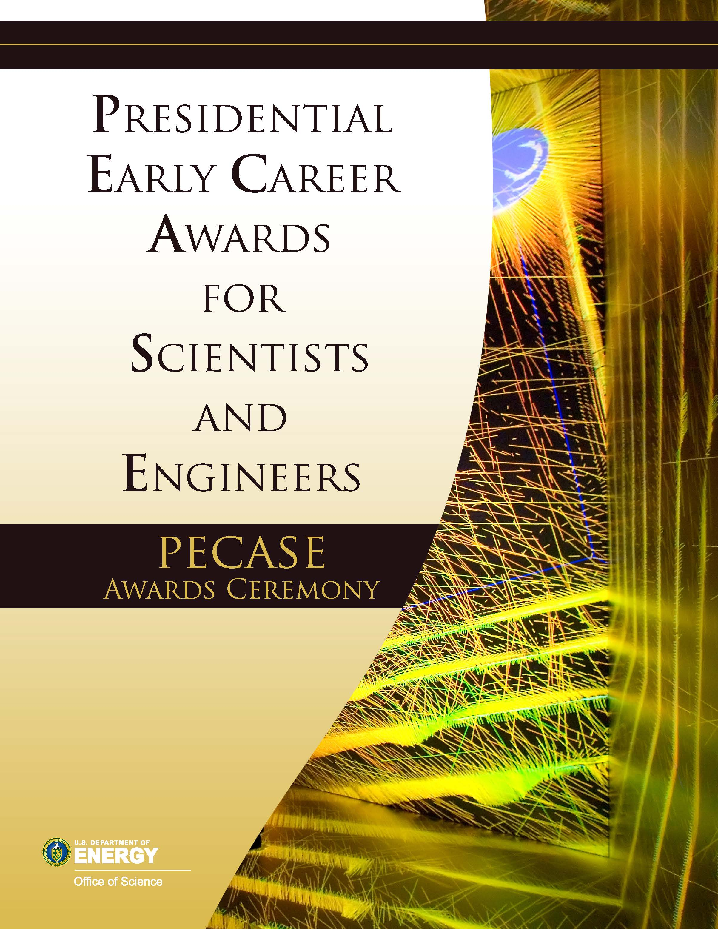 Presidential Early Career Awards for Scientists and Engineers (PECASE) Awards Ceremony, Department of Energy, Office of Science