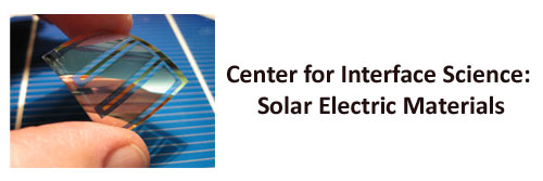 Center for Interface Science: Solar Electric Materials (CIS:SEM)