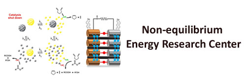 Non-equilibrium Energy Research Center (NERC)